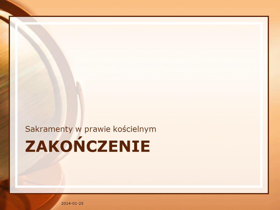 ZAKOŃCZENIE Sakramenty w prawie kościelnym 2014-01-25