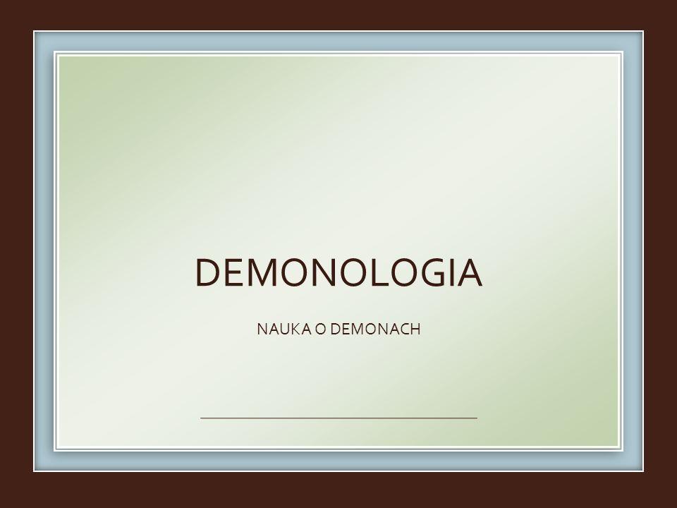 NAUKA O DEMONACH DEMONOLOGIA