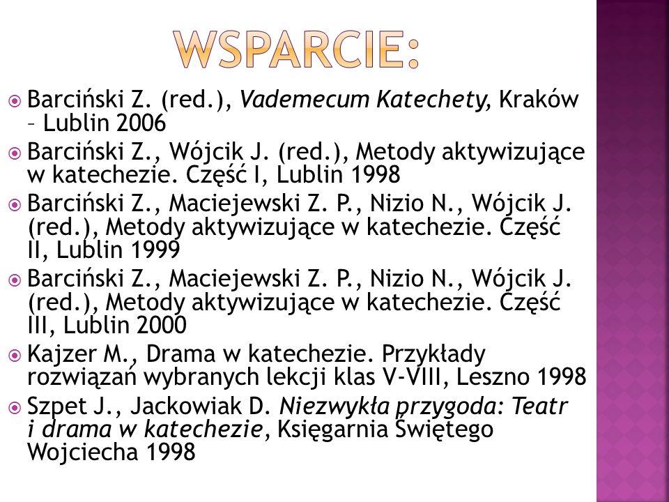 Barciński Z. (red.), Vademecum Katechety, Kraków – Lublin 2006 Barciński Z., Wójcik J.