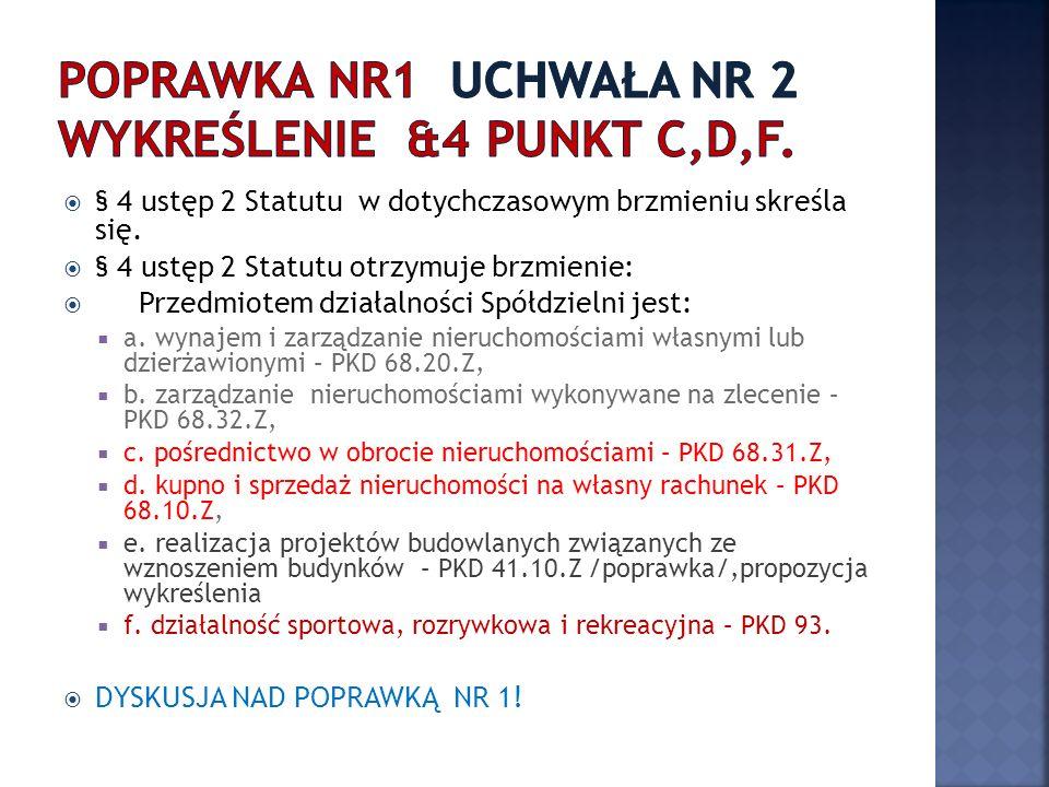 § 4 ustęp 2 Statutu w dotychczasowym brzmieniu skreśla się.