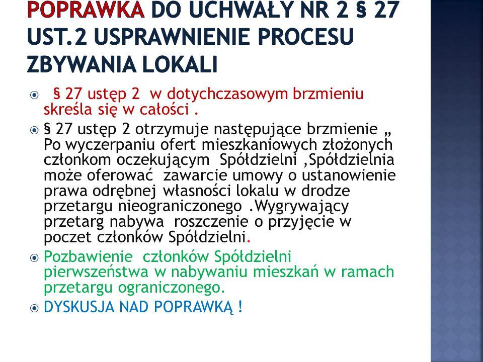 § 27 ustęp 2 w dotychczasowym brzmieniu skreśla się w całości.