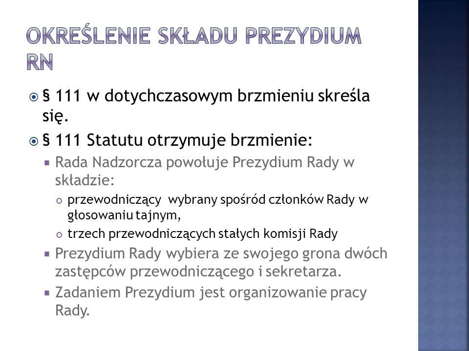 § 111 w dotychczasowym brzmieniu skreśla się.