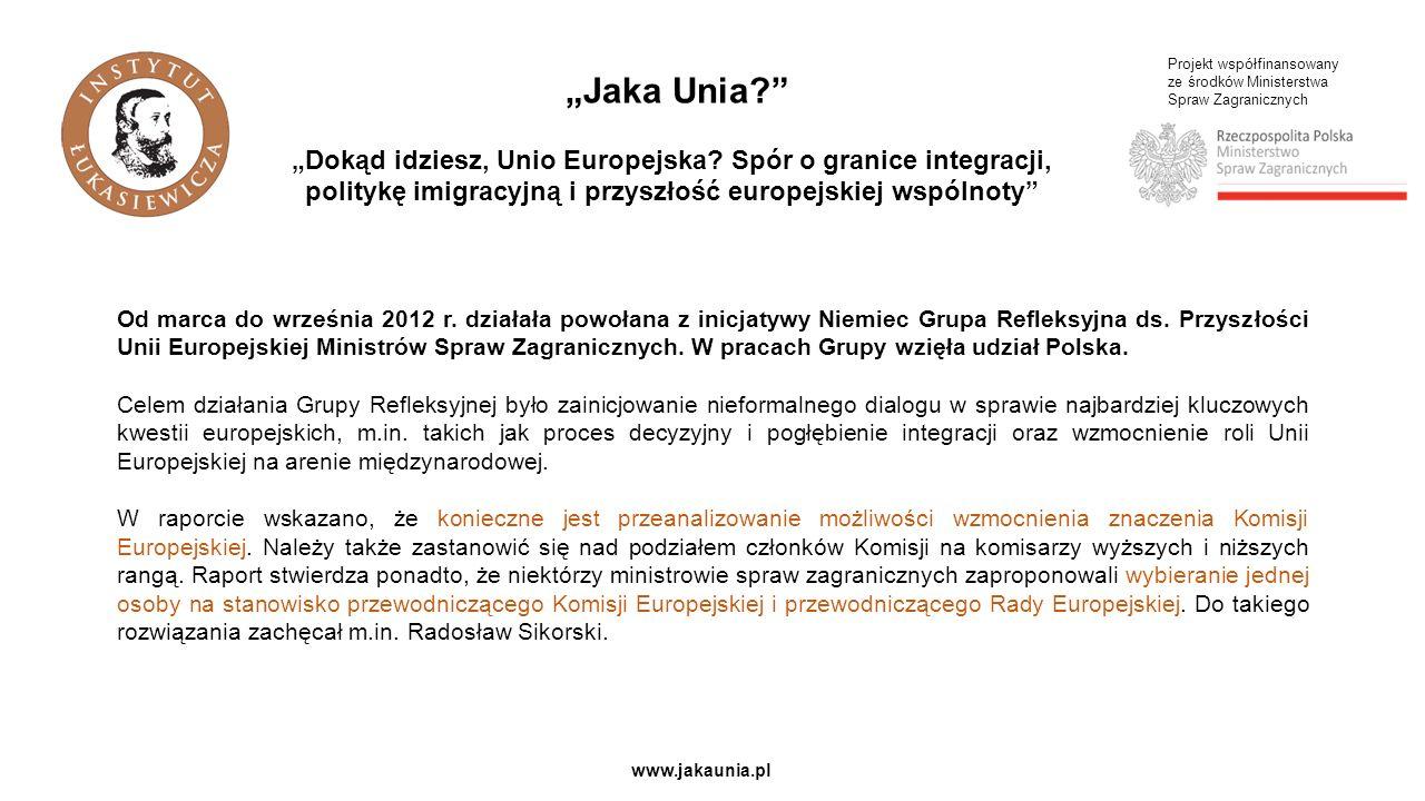 Projekt współfinansowany ze środków Ministerstwa Spraw Zagranicznych www.jakaunia.pl Unijne zalecenia wskazują, że wspieranie imigracji z powodów gospodarczych powinno opierać się na ocenie potrzeb rynków pracy w UE, w czym ma pomagać przygotowanie oceny aktualnych, średnioterminowych i przyszłych (do 2020 r.) potrzeb europejskiego rynku pracy w odniesieniu do wymaganych umiejętności.