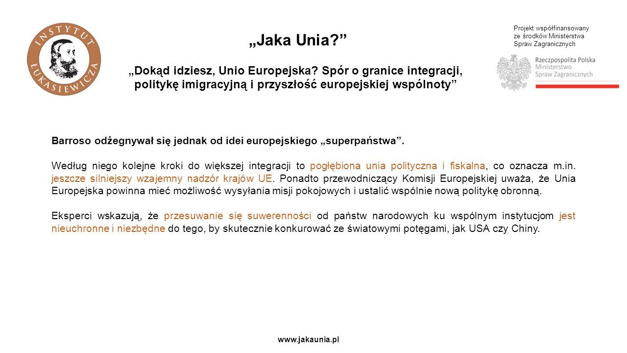 Projekt współfinansowany ze środków Ministerstwa Spraw Zagranicznych www.jakaunia.pl Przyczyną problemów z imigracją jest zbyt restrykcyjna polityka UE, a także sposób myślenia Europejczyków.