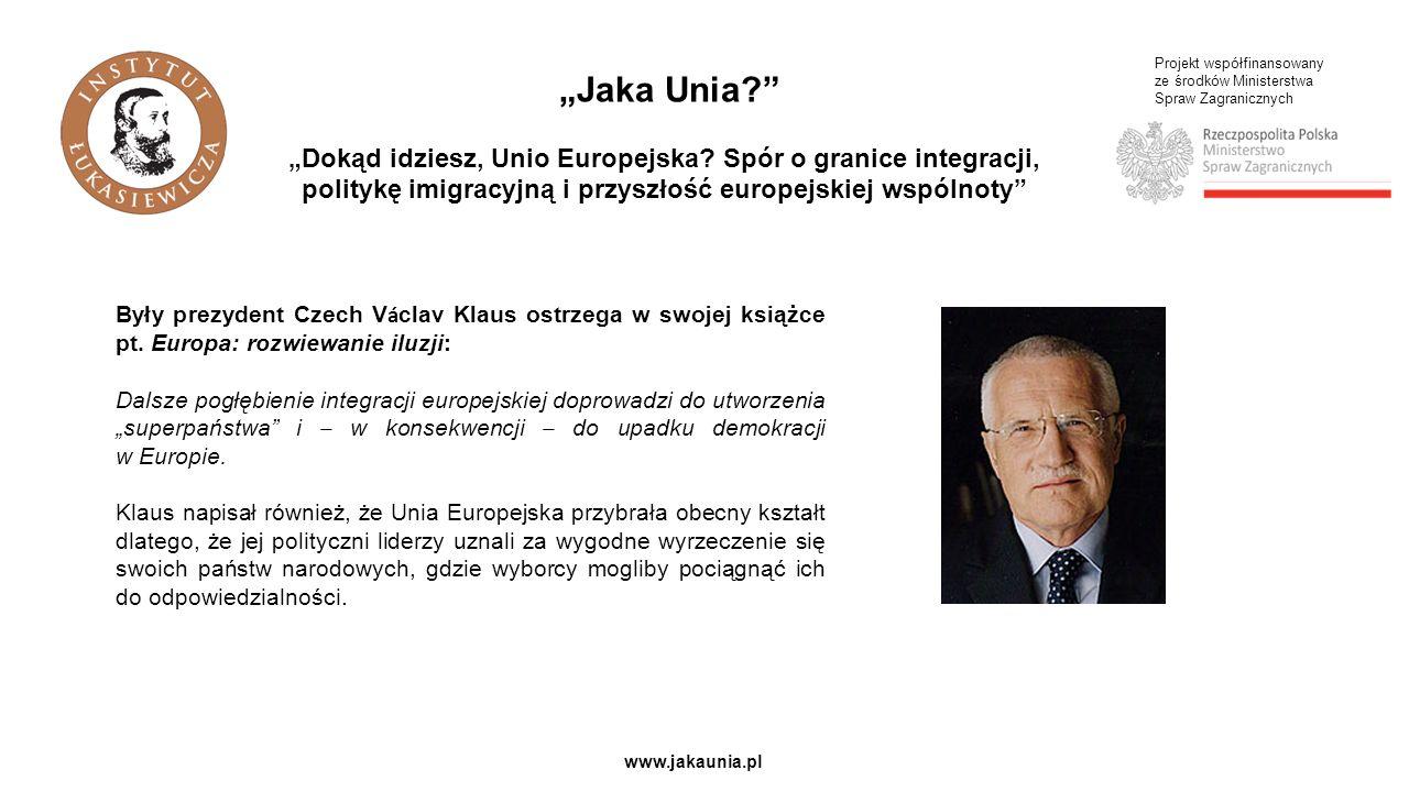 Projekt współfinansowany ze środków Ministerstwa Spraw Zagranicznych www.jakaunia.pl Kolejną kwestią sporną jest polityka imigracyjna i poszerzanie UE o nowe kraje.
