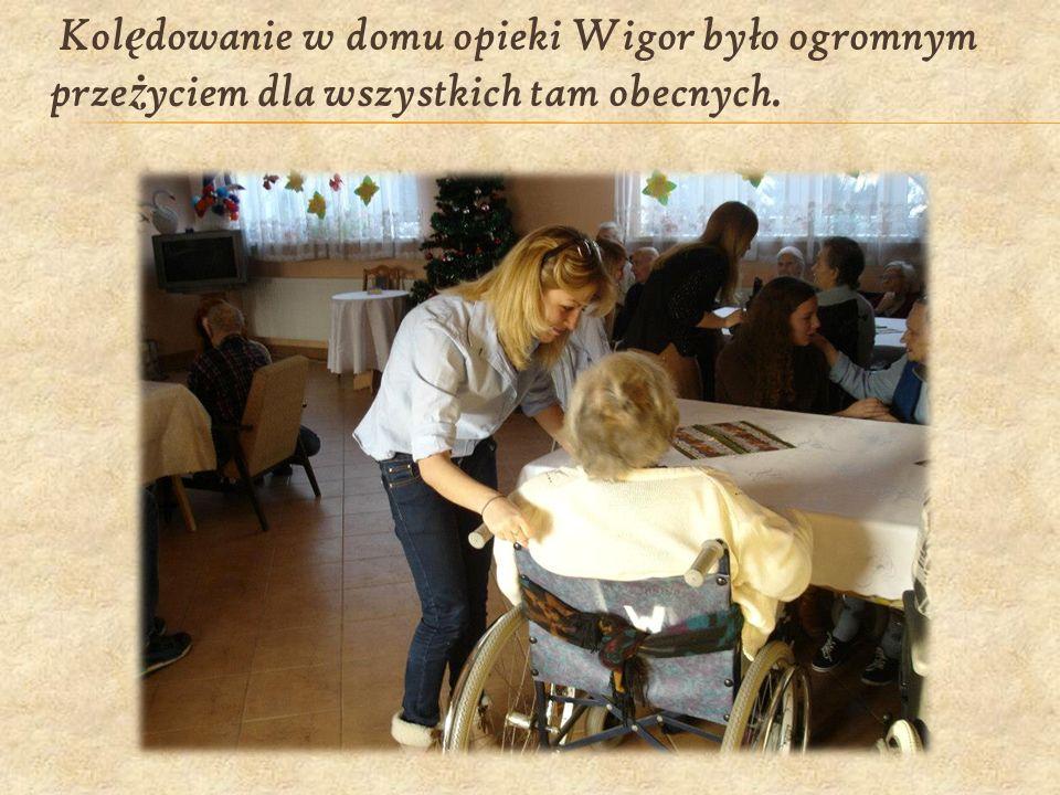 Kol ę dowanie w domu opieki Wigor było ogromnym prze ż yciem dla wszystkich tam obecnych.