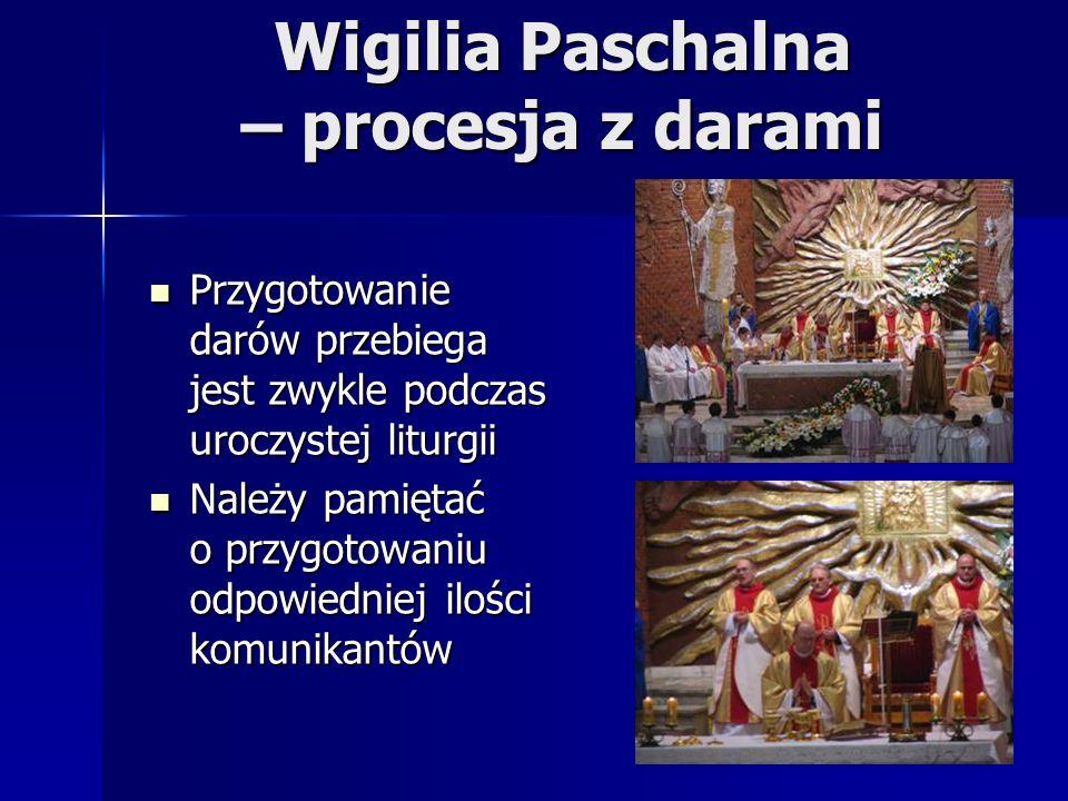 Wigilia Paschalna – procesja z darami Przygotowanie darów przebiega jest zwykle podczas uroczystej liturgii Przygotowanie darów przebiega jest zwykle