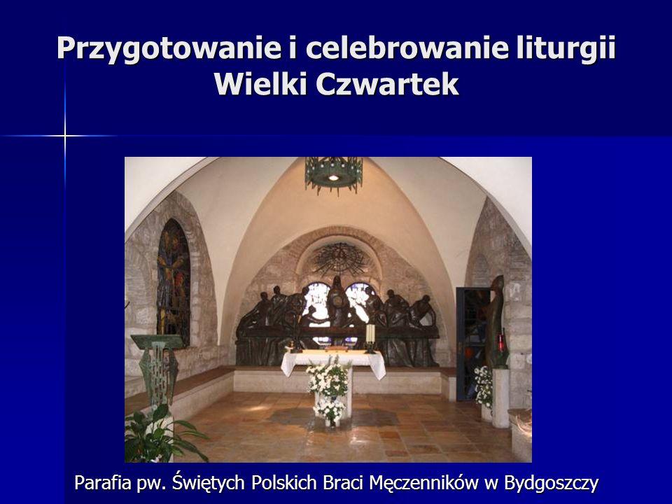 Przygotowanie i celebrowanie liturgii Wielki Czwartek Parafia pw.