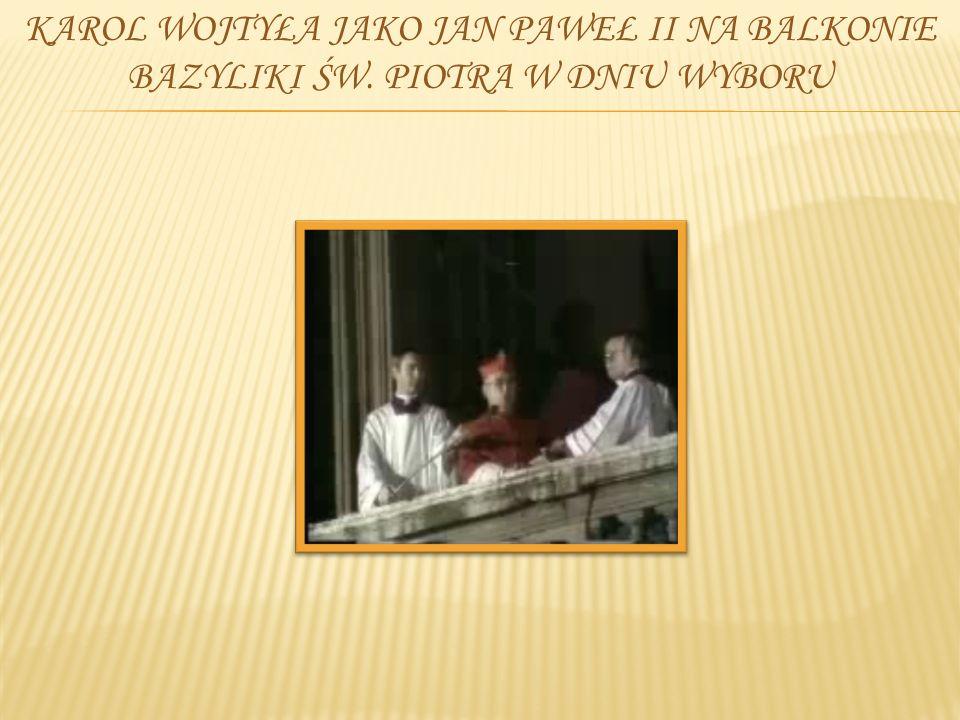 JAN PAWEŁ II Na zwołanym po śmierci Jana Pawła I drugim konklawe w roku 1978 Wojtyła został wybrany na papieża i przybrał imię Jana Pawła II. Wynik wy