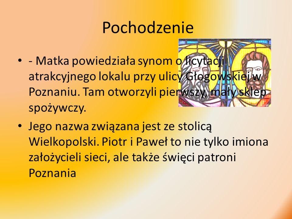Pochodzenie - Matka powiedziała synom o licytacji atrakcyjnego lokalu przy ulicy Głogowskiej w Poznaniu. Tam otworzyli pierwszy, mały sklep spożywczy.