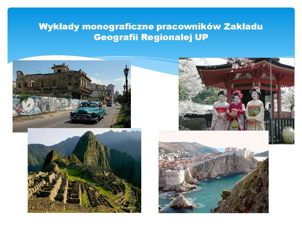 Wykłady monograficzne pracowników Zakładu Geografii Regionalej UP