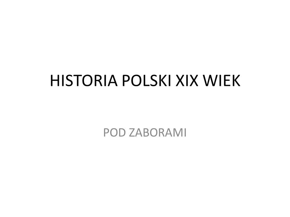 HISTORIA POLSKI XIX WIEK POD ZABORAMI
