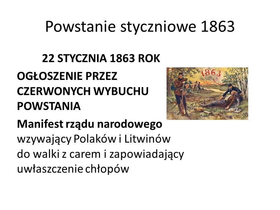Powstanie styczniowe 1863 22 STYCZNIA 1863 ROK OGŁOSZENIE PRZEZ CZERWONYCH WYBUCHU POWSTANIA Manifest rządu narodowego wzywający Polaków i Litwinów do