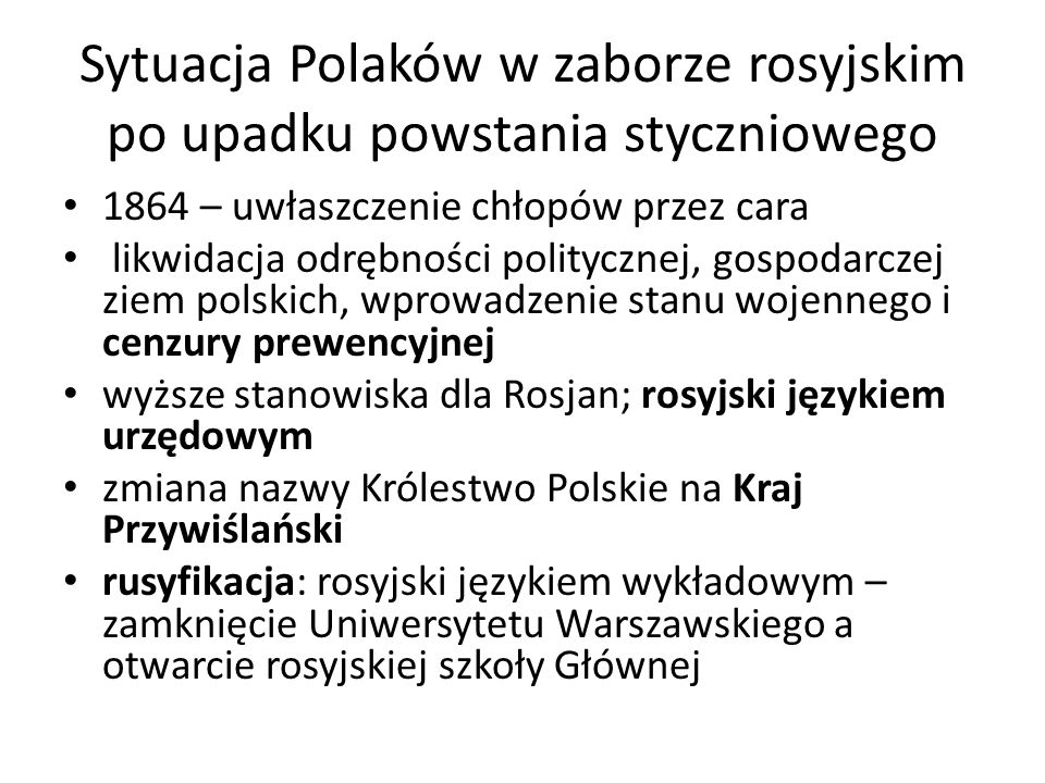 Sytuacja Polaków w zaborze rosyjskim po upadku powstania styczniowego 1864 – uwłaszczenie chłopów przez cara likwidacja odrębności politycznej, gospod