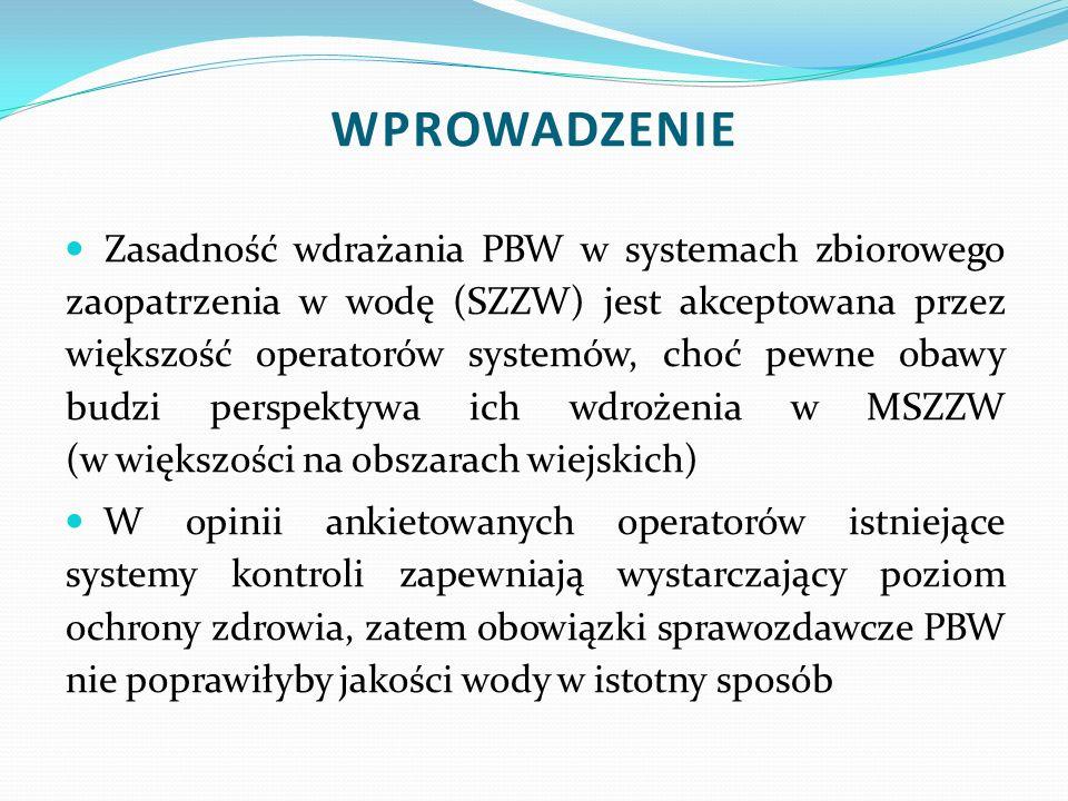Zasadność wdrażania PBW w systemach zbiorowego zaopatrzenia w wodę (SZZW) jest akceptowana przez większość operatorów systemów, choć pewne obawy budzi