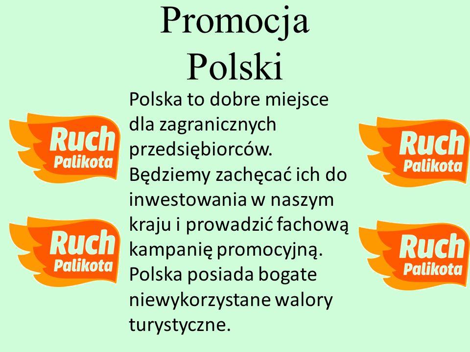 Polska to dobre miejsce dla zagranicznych przedsiębiorców. Będziemy zachęcać ich do inwestowania w naszym kraju i prowadzić fachową kampanię promocyjn