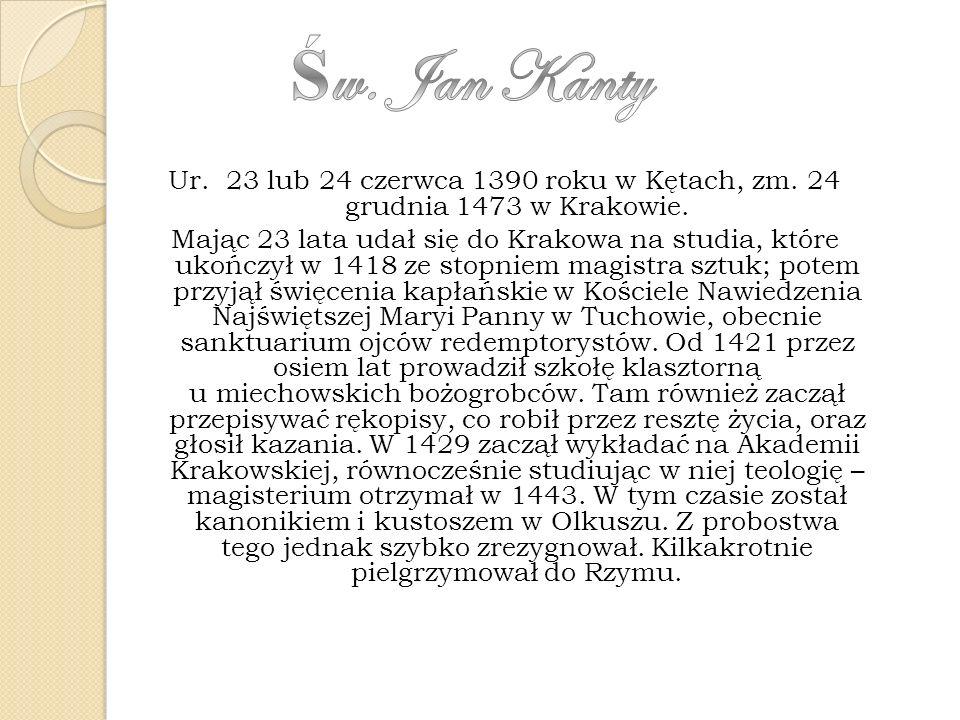 Ur. 23 lub 24 czerwca 1390 roku w Kętach, zm. 24 grudnia 1473 w Krakowie. Mając 23 lata udał się do Krakowa na studia, które ukończył w 1418 ze stopni