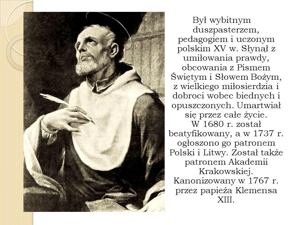 Był wybitnym duszpasterzem, pedagogiem i uczonym polskim XV w. Słynął z umiłowania prawdy, obcowania z Pismem Świętym i Słowem Bożym, z wielkiego miło