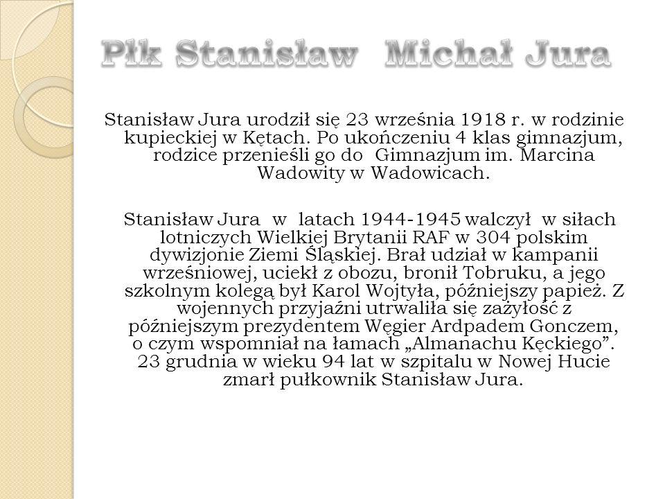 Stanisław Jura urodził się 23 września 1918 r. w rodzinie kupieckiej w Kętach. Po ukończeniu 4 klas gimnazjum, rodzice przenieśli go do Gimnazjum im.