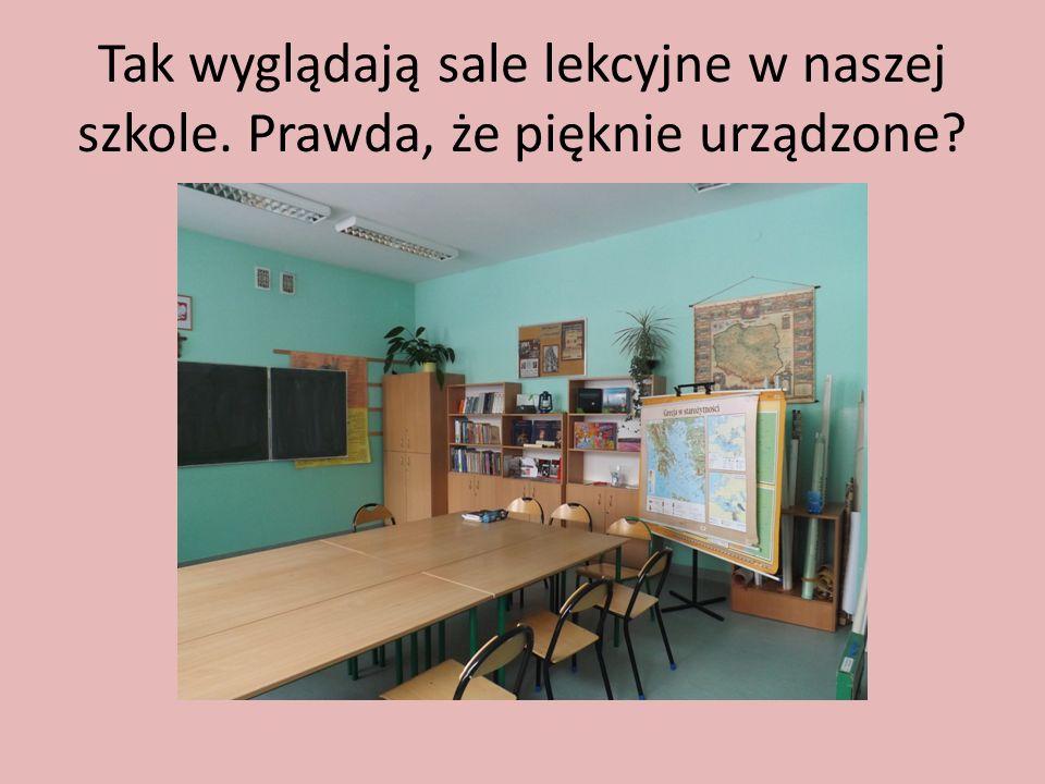 Tak wyglądają sale lekcyjne w naszej szkole. Prawda, że pięknie urządzone