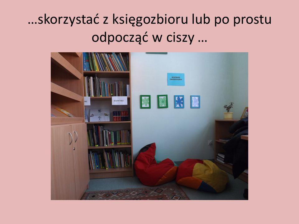 …skorzystać z księgozbioru lub po prostu odpocząć w ciszy …