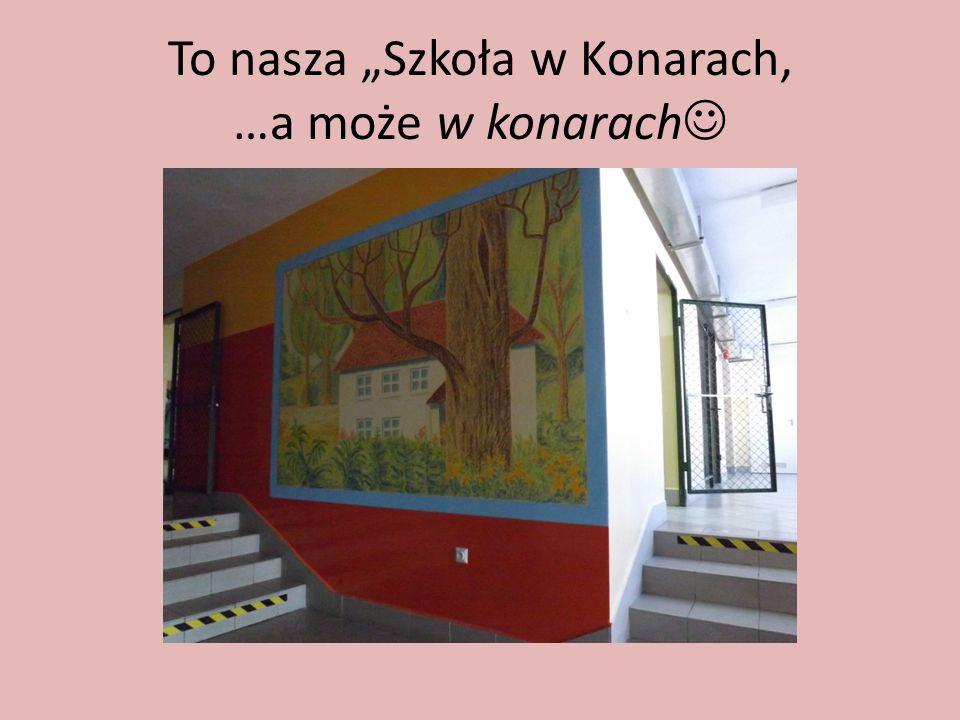To nasza Szkoła w Konarach, …a może w konarach