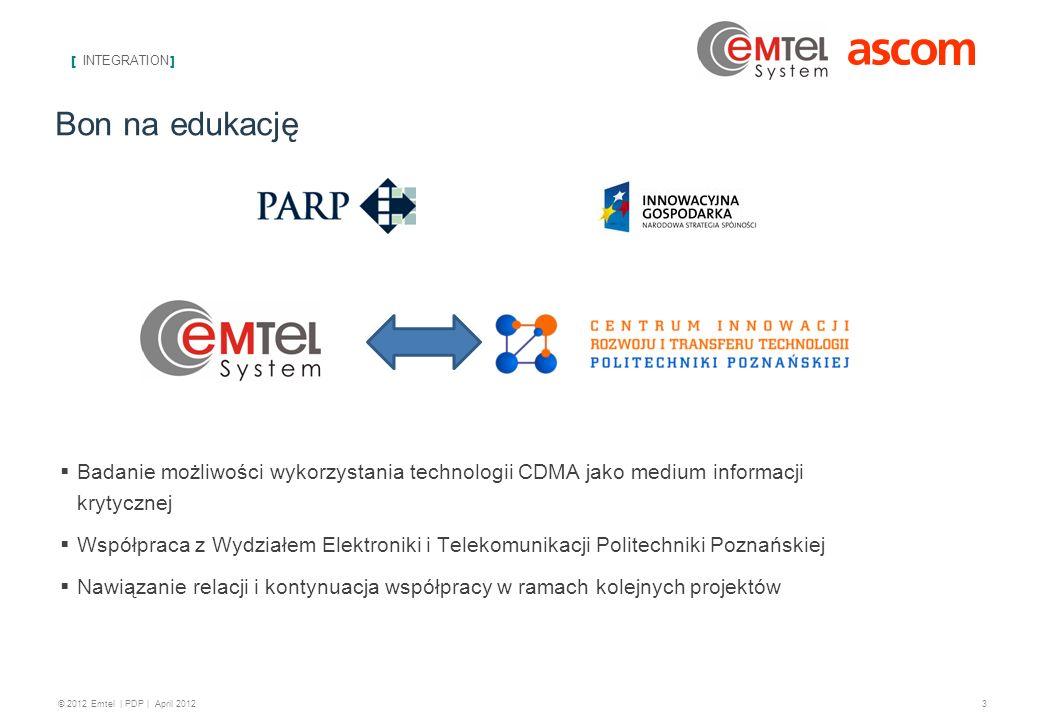 [ INTEGRATION ] 4 © 2012 Emtel   PDP   April 2012 Platforma TechLink