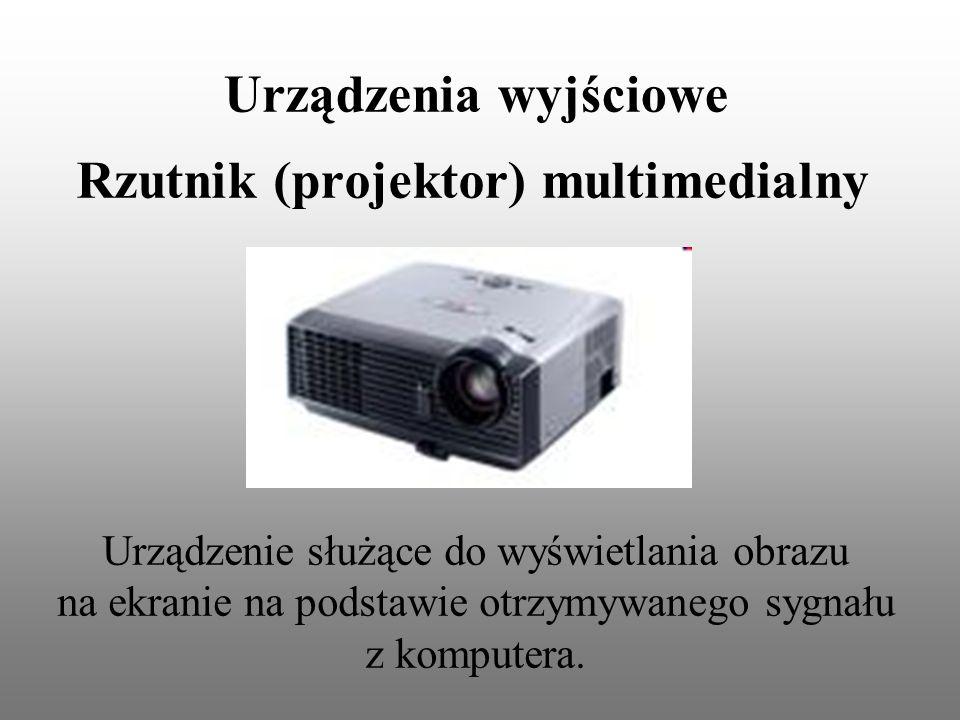 Urządzenia wyjściowe Rzutnik (projektor) multimedialny Urządzenie służące do wyświetlania obrazu na ekranie na podstawie otrzymywanego sygnału z kompu