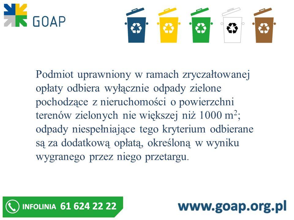 Podmiot uprawniony w ramach zryczałtowanej opłaty odbiera wyłącznie odpady zielone pochodzące z nieruchomości o powierzchni terenów zielonych nie więk