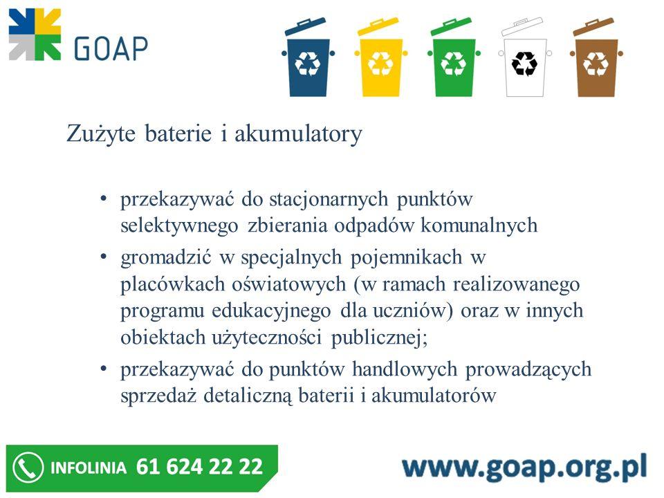 Zużyte baterie i akumulatory przekazywać do stacjonarnych punktów selektywnego zbierania odpadów komunalnych gromadzić w specjalnych pojemnikach w pla