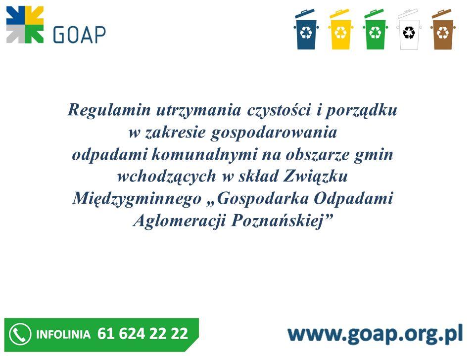 Częstotliwość odbioru odpadów Szczegółowy opis minimalnej częstotliwości określa rozdział 3 regulaminu.