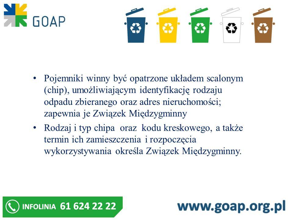 Pojemniki winny być opatrzone układem scalonym (chip), umożliwiającym identyfikację rodzaju odpadu zbieranego oraz adres nieruchomości; zapewnia je Zw