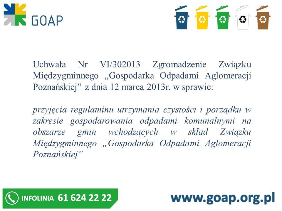 Uchwała Nr VI/302013 Zgromadzenie Związku Międzygminnego Gospodarka Odpadami Aglomeracji Poznańskiej z dnia 12 marca 2013r. w sprawie: przyjęcia regul