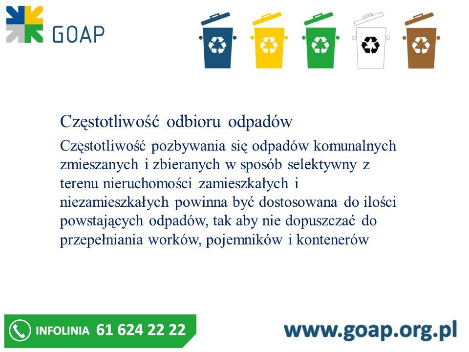 Częstotliwość odbioru odpadów Częstotliwość pozbywania się odpadów komunalnych zmieszanych i zbieranych w sposób selektywny z terenu nieruchomości zam