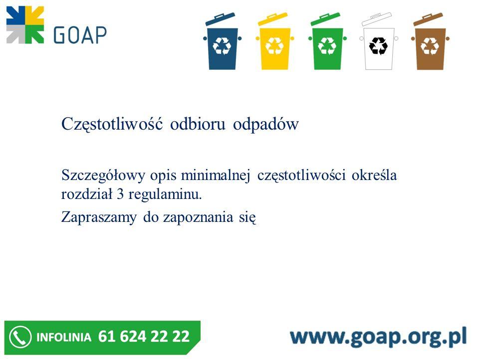 Częstotliwość odbioru odpadów Szczegółowy opis minimalnej częstotliwości określa rozdział 3 regulaminu. Zapraszamy do zapoznania się