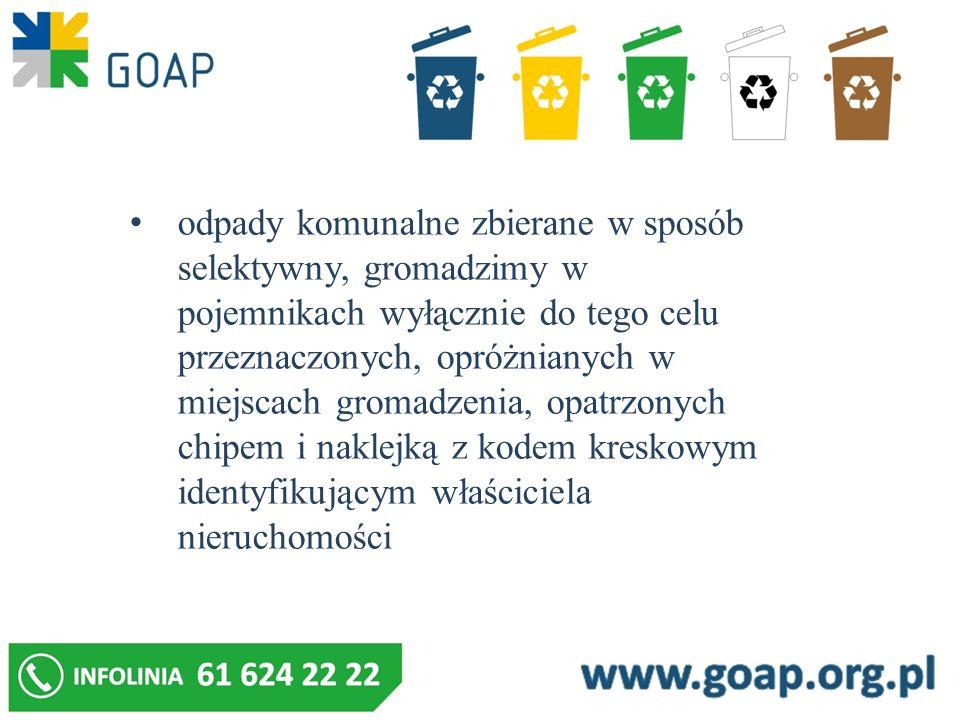 odpady komunalne zbierane w sposób selektywny, gromadzimy w pojemnikach wyłącznie do tego celu przeznaczonych, opróżnianych w miejscach gromadzenia, o