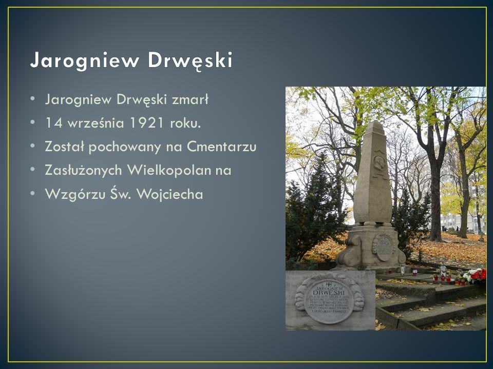 Jarogniew Drwęski zmarł 14 września 1921 roku.