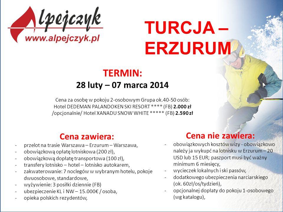 TURCJA – ERZURUM Cena zawiera: -przelot na trasie Warszawa – Erzurum – Warszawa, -obowiązkową opłatę lotniskowa (200 zł), -obowiązkową dopłatę transpo