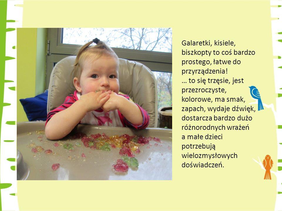 Galaretki, kisiele, biszkopty to coś bardzo prostego, łatwe do przyrządzenia.