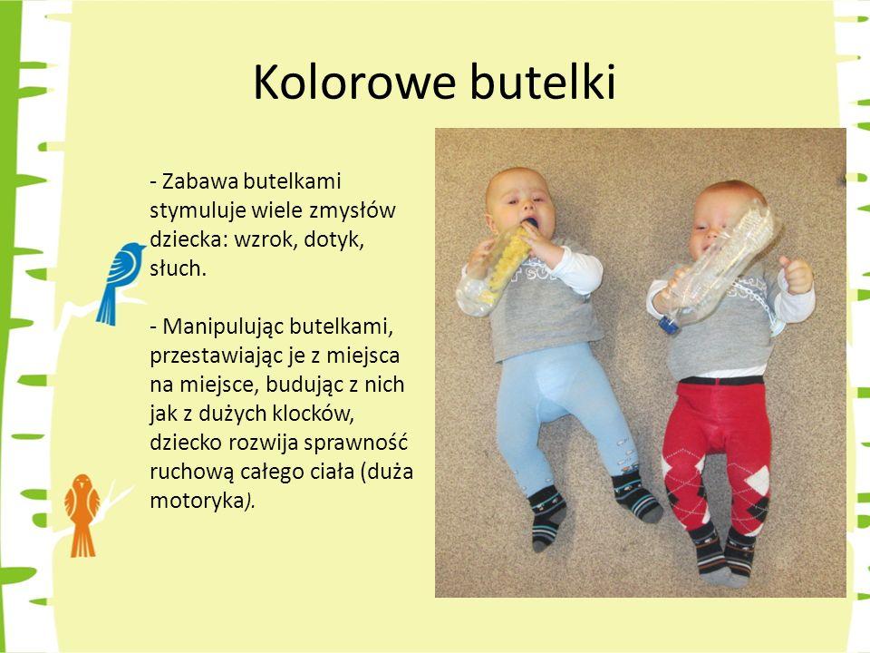 Kolorowe butelki - Zabawa butelkami stymuluje wiele zmysłów dziecka: wzrok, dotyk, słuch.