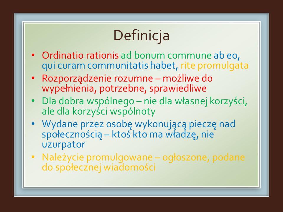 Definicja Ordinatio rationis ad bonum commune ab eo, qui curam communitatis habet, rite promulgata Rozporządzenie rozumne – możliwe do wypełnienia, po