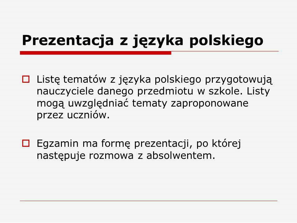 Prezentacja z języka polskiego Listę tematów z języka polskiego przygotowują nauczyciele danego przedmiotu w szkole. Listy mogą uwzględniać tematy zap