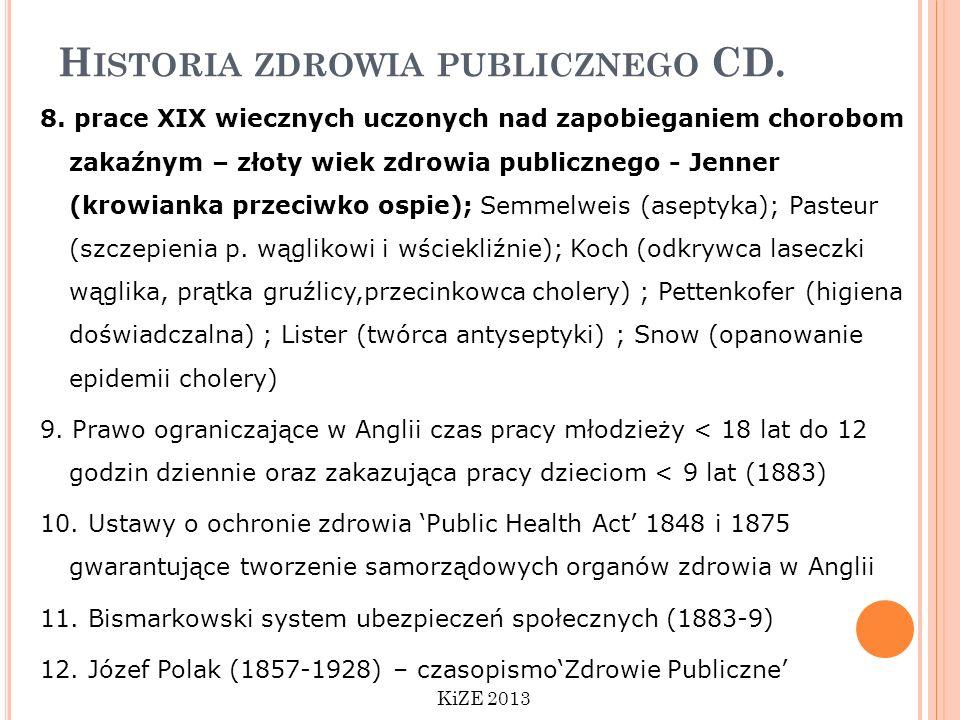 H ISTORIA ZDROWIA PUBLICZNEGO CD. 8. prace XIX wiecznych uczonych nad zapobieganiem chorobom zakaźnym – złoty wiek zdrowia publicznego - Jenner (krowi