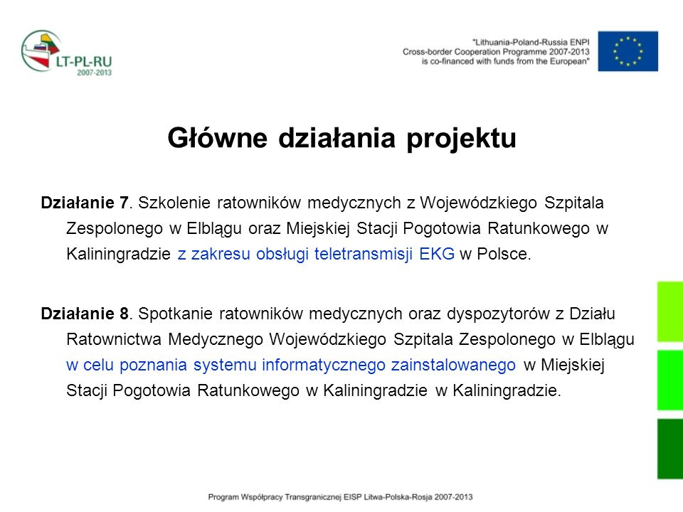 Główne działania projektu Działanie 7. Szkolenie ratowników medycznych z Wojewódzkiego Szpitala Zespolonego w Elblągu oraz Miejskiej Stacji Pogotowia