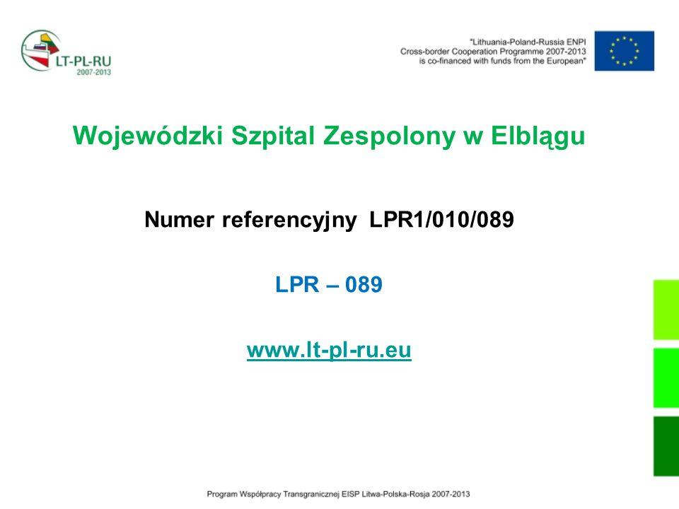 Wojewódzki Szpital Zespolony w Elblągu Numer referencyjny LPR1/010/089 LPR – 089 www.lt-pl-ru.eu