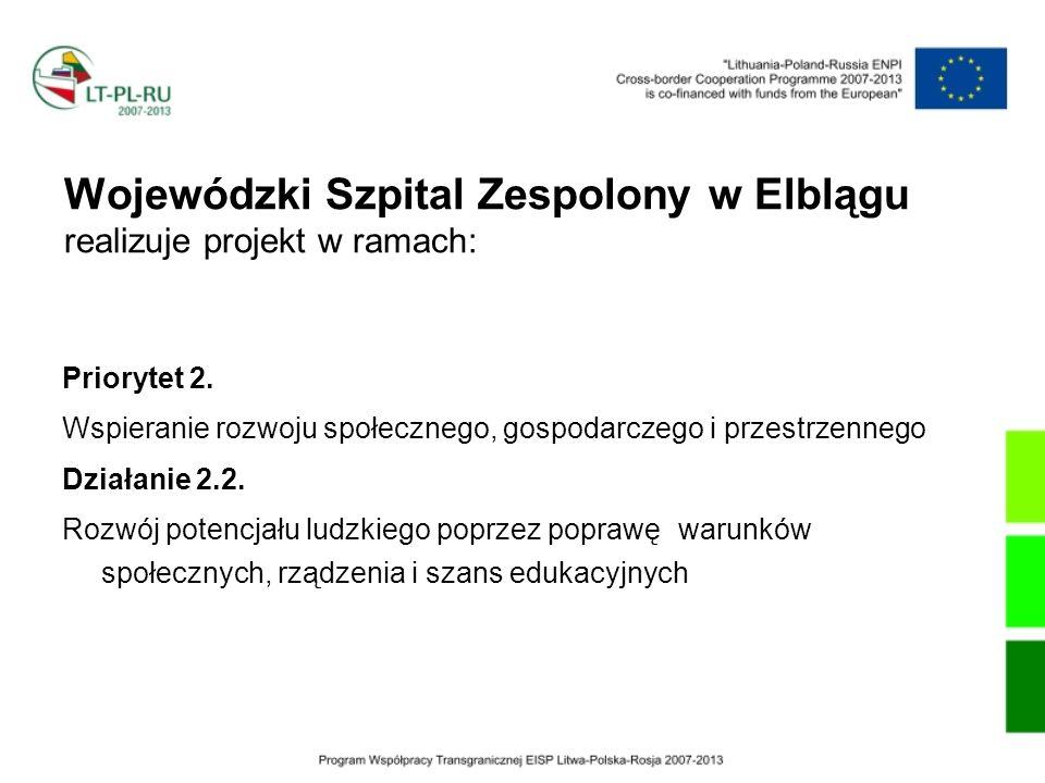 Wojewódzki Szpital Zespolony w Elblągu realizuje projekt w ramach: Priorytet 2. Wspieranie rozwoju społecznego, gospodarczego i przestrzennego Działan
