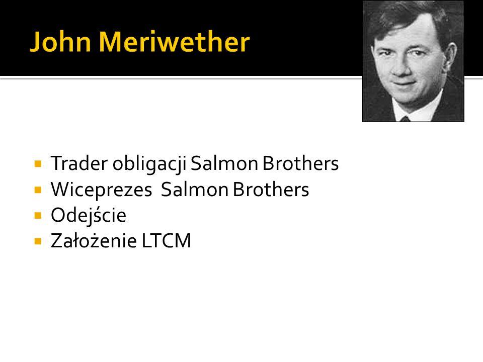 Trader obligacji Salmon Brothers Wiceprezes Salmon Brothers Odejście Założenie LTCM