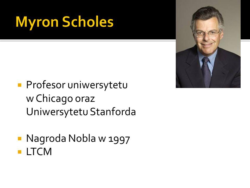 Profesor uniwersytetu w Chicago oraz Uniwersytetu Stanforda Nagroda Nobla w 1997 LTCM
