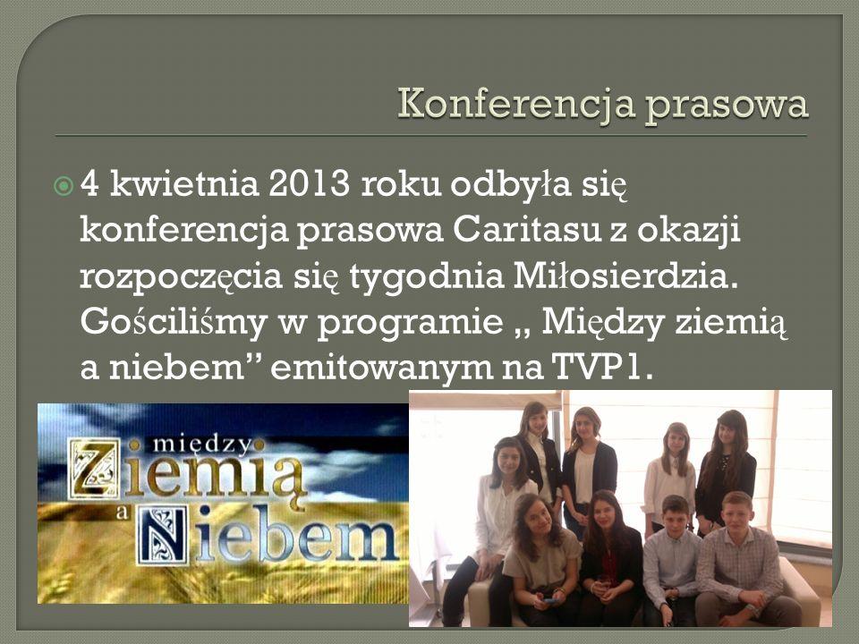4 kwietnia 2013 roku odby ł a si ę konferencja prasowa Caritasu z okazji rozpocz ę cia si ę tygodnia Mi ł osierdzia. Go ś cili ś my w programie Mi ę d