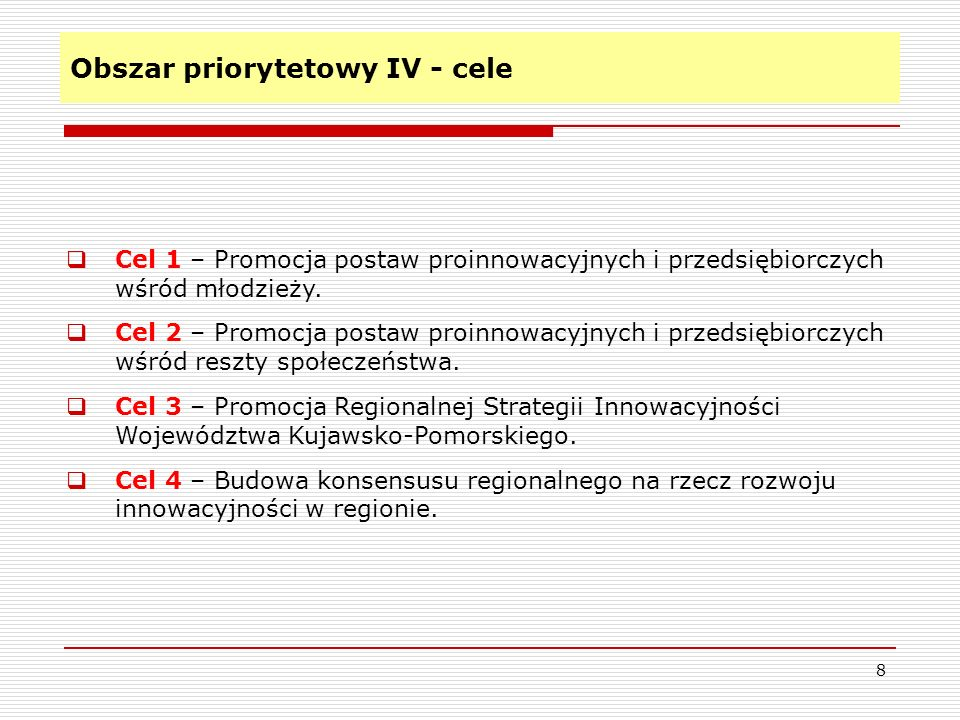 Obszar priorytetowy I – Nauka i badania Cel 1 - Rozwój potencjału badawczego i edukacyjnego 9 Cele szczegółowe: 1.Rozwinąć potencjał naukowo-badawczy regionu poprzez rozwój badań i kształcenia w obszarach kluczowych dla województwa kujawsko- pomorskiego.